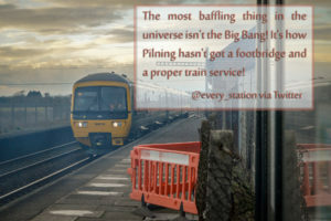 "Quote from Twitter user @Every_Station:  ""The most baffling thing in the universe isn't the Big Bang! It's how Pilning hasn't got a footbridge and a proper train service!"""