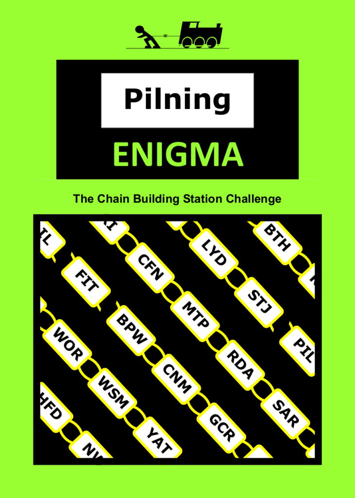 "Pilning Enigma leaflet, front page. Rules follow as alt text in the next image. Man vs Train, Pilning Enigma. ""The Chain Building Station Challenge"". Illustration of three letter station codes, mostly with links but with one broken link."